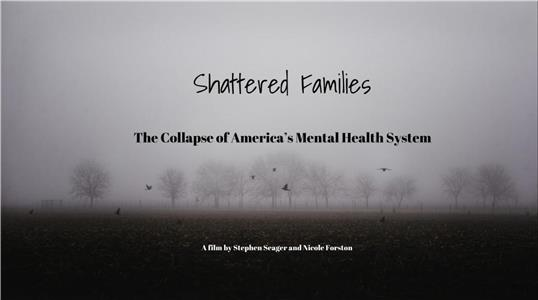 Shattered Families: The Collapse of Americas Mental Health System (2016) HD online