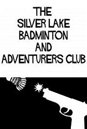 The Silver Lake Badminton and Adventurers Club A Code! (2011–2012) HD online